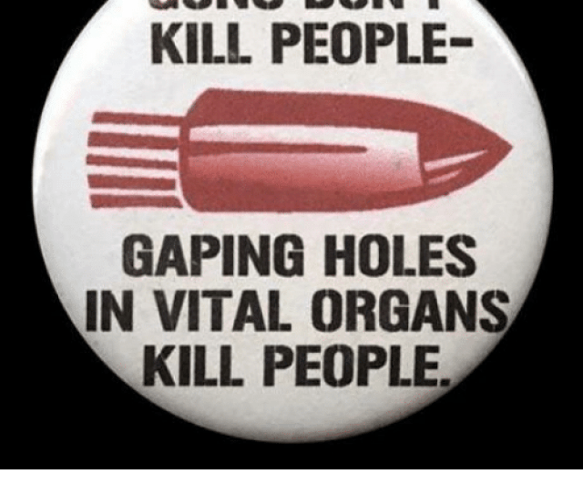 Funny Guns And Holes Guns Dont Kill People Gaping Holes