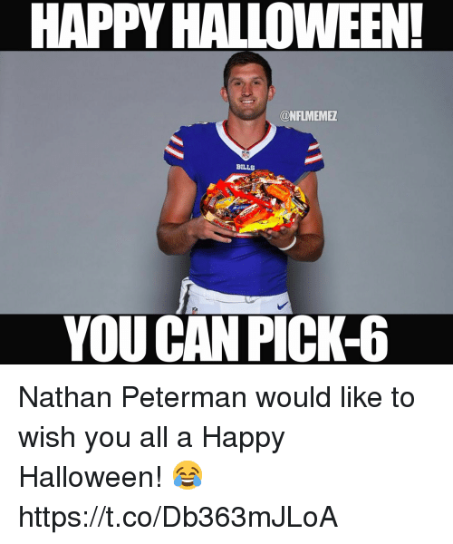 Nathan Peterman Memes : nathan, peterman, memes, HAPPY, HALLOWEEN!, BILLS, PICK-6, Nathan, Peterman, Would, Happy, Halloween!, HttpstcoDb363mJLoA, Halloween, ME.ME