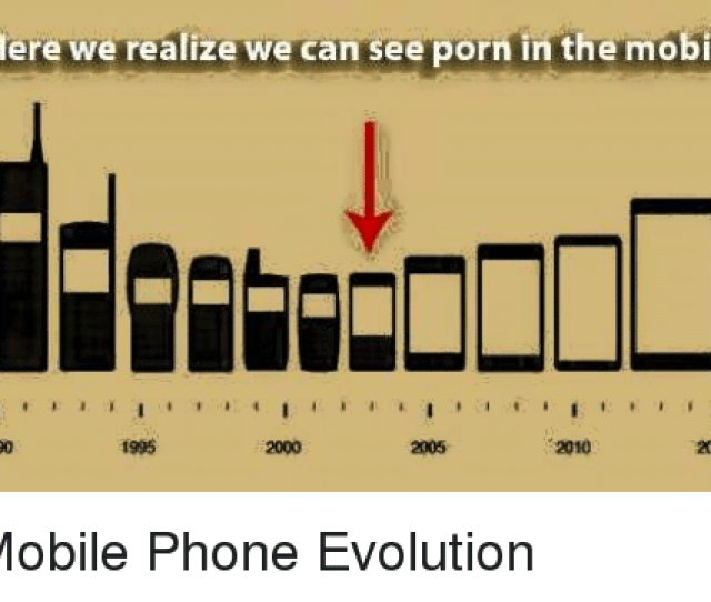 Dank Phone And Evolution Here We Realize We Can See Porn In The
