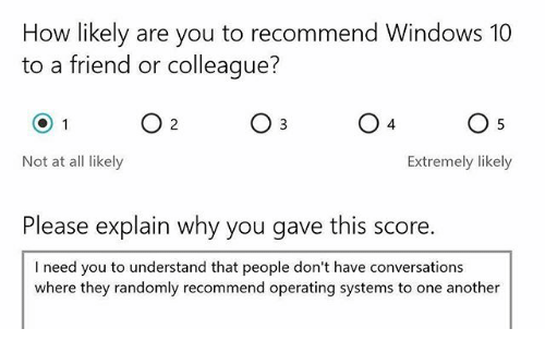 How Likely Are You to Recommend Windows 10 to a Friend or Colleague? O 1 O 2 O 3 O 4 O 5 Not at All Likely Extremely Likely Please Explain Why You ...