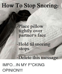 How to Stop Snoring Place Pillow Tightly Over Partner's ...