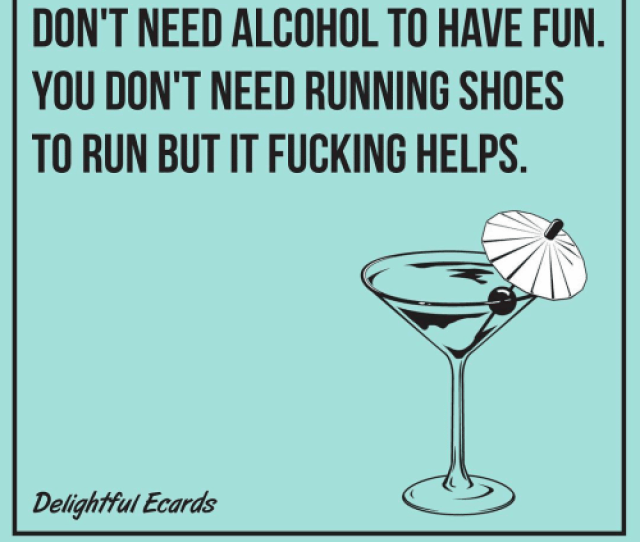 Memes Shoes And Alcohol I Hate When People Say You Dont