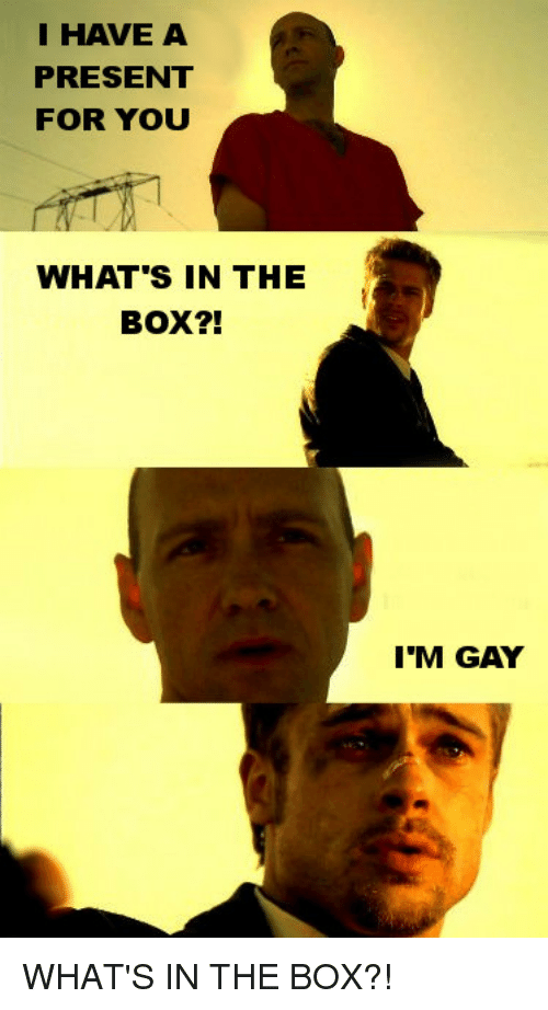 Whats In The Box Meme : whats, PRESENT, WHAT'S, BOX?!, Funny, ME.ME