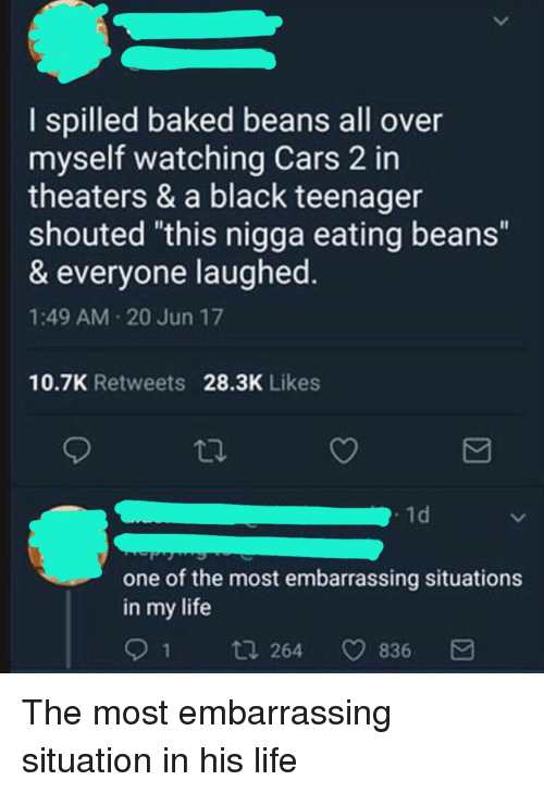 Cars 2 Beans : beans, Spilled, Baked, Beans, Myself, Watching, Theaters, Black, Teenager, Shouted, Nigga, Eating, Everyone, Laughed, Retweets