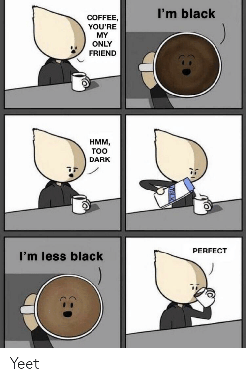 Black Coffee Meme : black, coffee, Black, Coffee, Memes