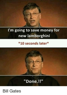I'm Going to Save Money for New Lamborghini 10 Seconds Later* Done ...