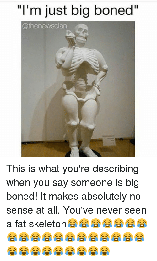 Big Bone Meme : Boned