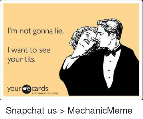 Snapchat Tits And Mechanic Im Not Gonna Lie I Want To