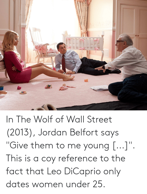 The Wolf Of Wall Street Vo : street, Street, Jordan, Belfort, Young, Reference, DiCaprio, Dates, Women, Under