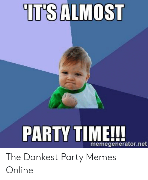 Party Time Meme : party, Almost, Party, 10lilian