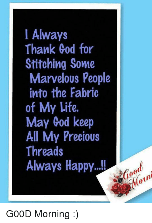 L Always Thank God For Stitching Some Marvelous People
