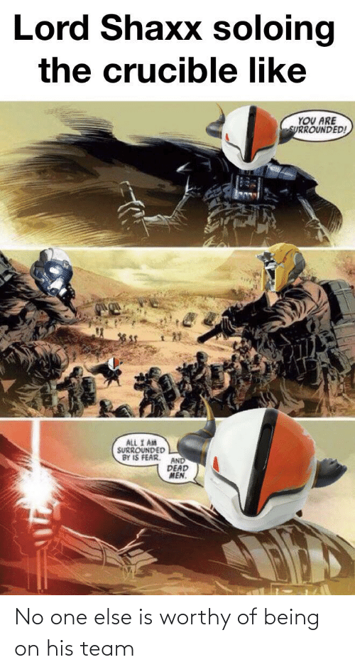 Lord Shaxx Memes : shaxx, memes, Shaxx, Soloing, Crucible, SURROUNDED!, SURROUNDED, Worthy, Being, Destiny