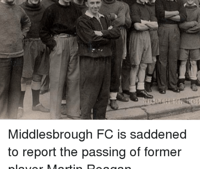 Memes  F0 9f A4 96 And Reagan Middlesbrough Fc Is Saddened To Report The Passing Of