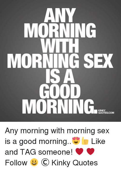 Morning Sex Quotes : morning, quotes, Monday, Morning