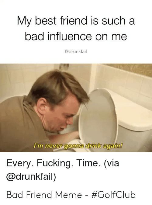 Bad Friend Meme : friend, Friend