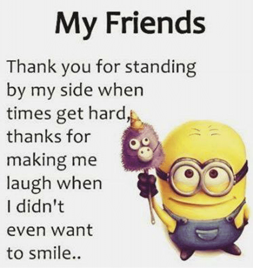 my friends thank you