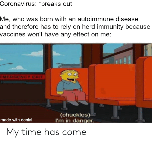 My Time Has Come | Time Meme on ME.ME