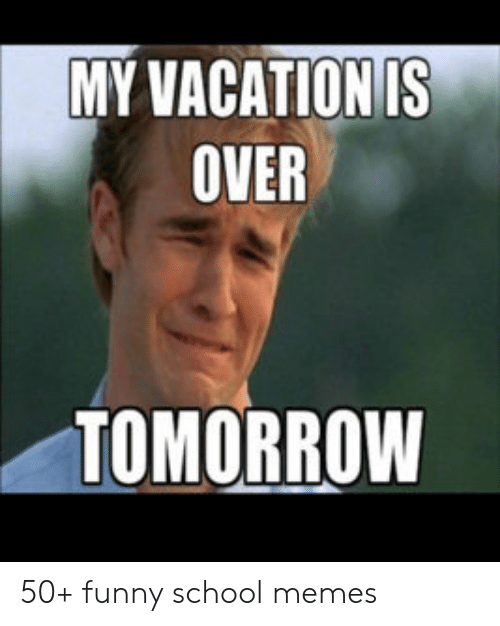 Vacation Over Funny Images Funny Png