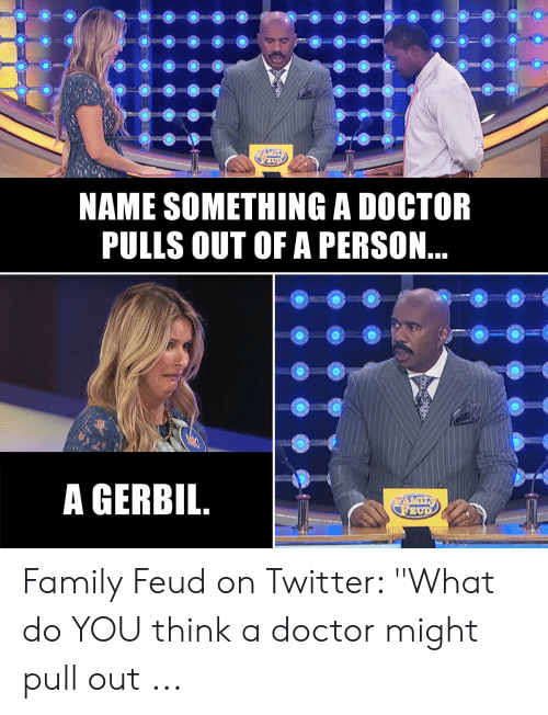 Name Something A Doctor Might Use : something, doctor, might, SOMETHING, DOCTOR, PULLS, PERSON, GERBIL, Family, Twitter, Think, Doctor, Might, ME.ME