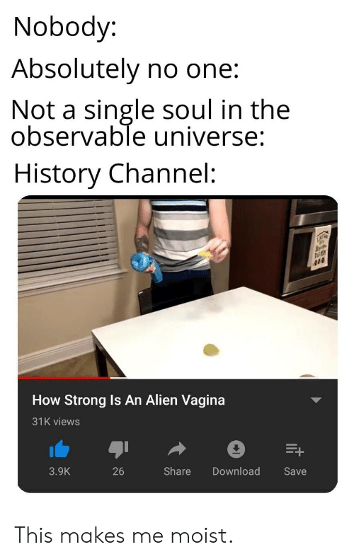 No One Absolutely No One Meme : absolutely, Nobody, Absolutely, Single, Observable, Universe, History, Channel, Strong, Alien, Vagina, Views, Share, Download, Makes, Moist