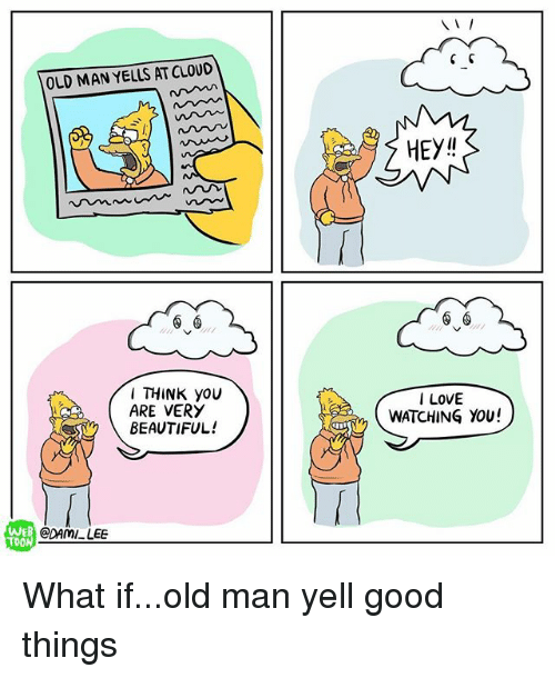 25+ Best Memes About Old Man Yells at Clouds   Old Man Yells at...