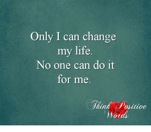 only i can change