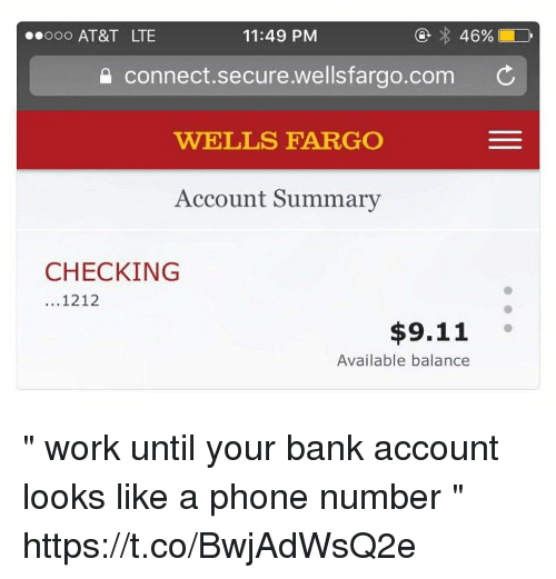 Ooo At T Lte 1149 Pm Connectsecurewellsfargocom C Wells Fargo Account Summary Checking 1212 911 Available Balance Work Until Your Bank Account Looks Like A Phone Number Httpstcobwjadwsq2e 9 11 Meme On Me Me