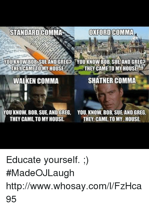 Walken Comma Shatner Comma : walken, comma, shatner, OXFORD, COMMA, STANDARD, KNOWN, SUEANDIGREG?, SUEANDGREG, HOUSE, SHATNER, WALKEN