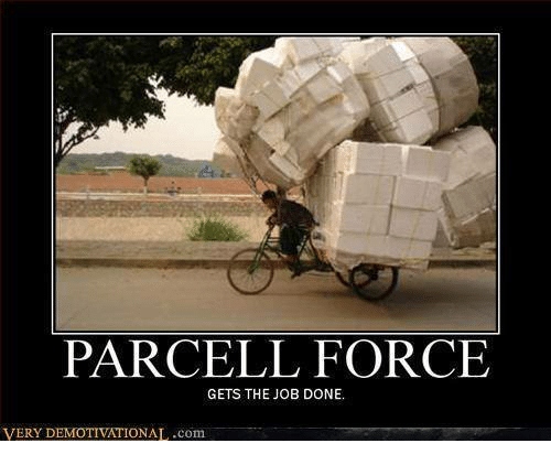 PARCEL FORCE GETS THE JOB DONE VERY D IONALcom  Meme on MEME