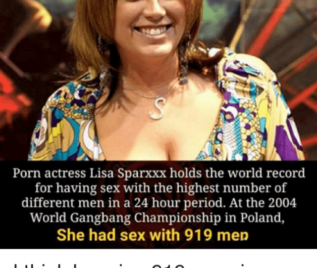 Gangbang Period And Sex Porn Actress Lisa Sparxxx Holds The World Record For