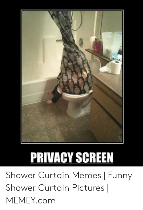 Funny Shower Memes : funny, shower, memes, PRIVACY, SCREEN, Shower, Curtain, Memes, Funny, Pictures, MEMEYcom, ME.ME