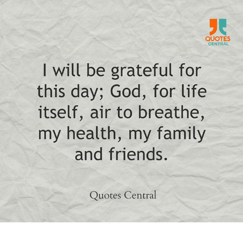 QUOTES CENTRAL I Will Be Grateful for This Day God for
