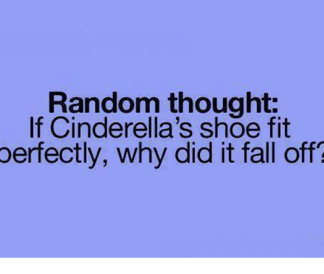 Cinderella Memes And Shoes Random Thought Lt Cinderellas Shoe Fit Perfectly