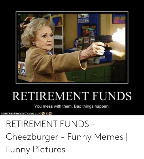 retirement funds you mess