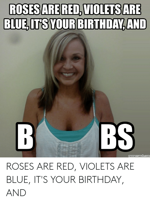 Roses Are Red Violets Are Blue Birthday : roses, violets, birthday, ROSES, VIOLETS, BIRTHDAY, Memecrunchcom, Birthday, ME.ME
