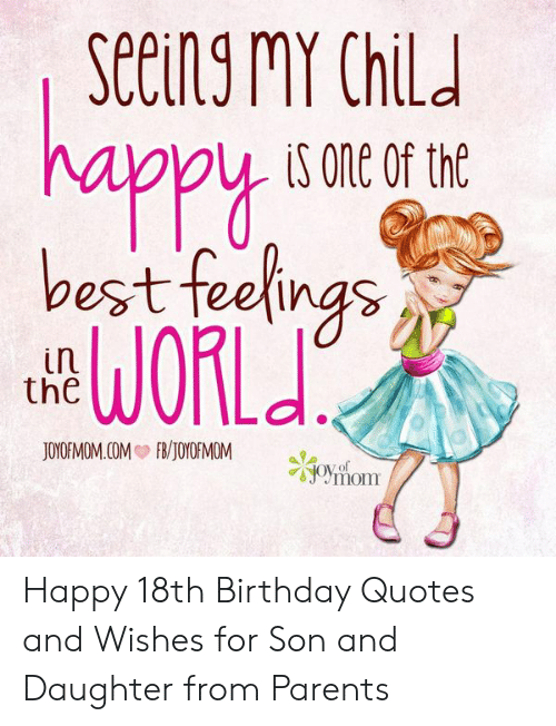Happy 18th Birthday Wishes To My Daughter : happy, birthday, wishes, daughter, Seing, Feelings, JOYOFMOM, COMBJOYOMOM, Happy, Birthday, Quotes, Wishes, Daughter, Parents, ME.ME