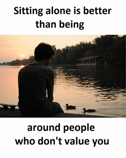 sitting alone is better