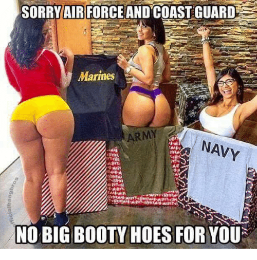 Booty Hoe And Hoes Sorry Air Force And Coast Guard Marines Navy Mi21