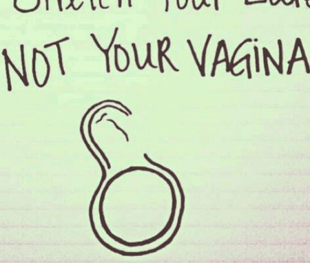 Memes Vagina And  F0 9f A4 96 Stretch Your Ear Not Your Vagina Tinahh C