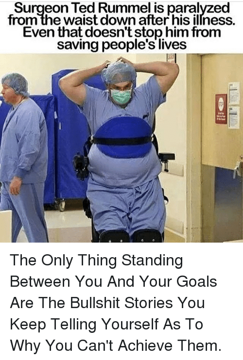 Ted Rummel Surgeon : rummel, surgeon, Surgeon, Rummel, Paralyzed, Waist, After, Illness, Doesn't, Saving, People's, Lives, Thing, Standing, Between, Goals