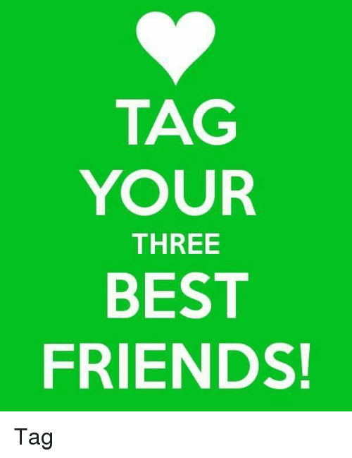 tag your three best