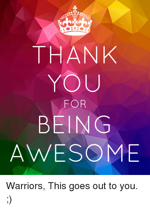 25 Best Memes About Thank You For Being Awesome Thank