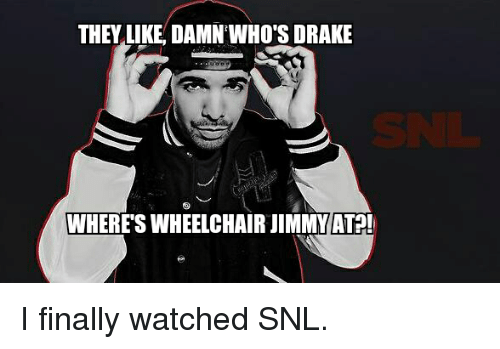 wheelchair jimmy meme outside lawn chairs they like damn who s drake wheres at i finally finals and watch