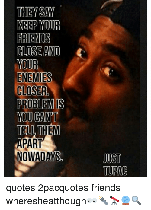 2pac Quotes About Friends : quotes, about, friends, Positive, Tupac, Quotes, About, Friends