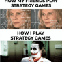 How My Friends Play Strategy Games Tan 8 10 30 45 60