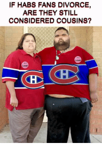 Habs Funny Pics : funny, DIVORCE, STILL, CONSIDERED, COUSINS?, Loser, Funny, ME.ME