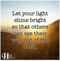 Let Your Light Shine Bright So That Others Can See Their ...
