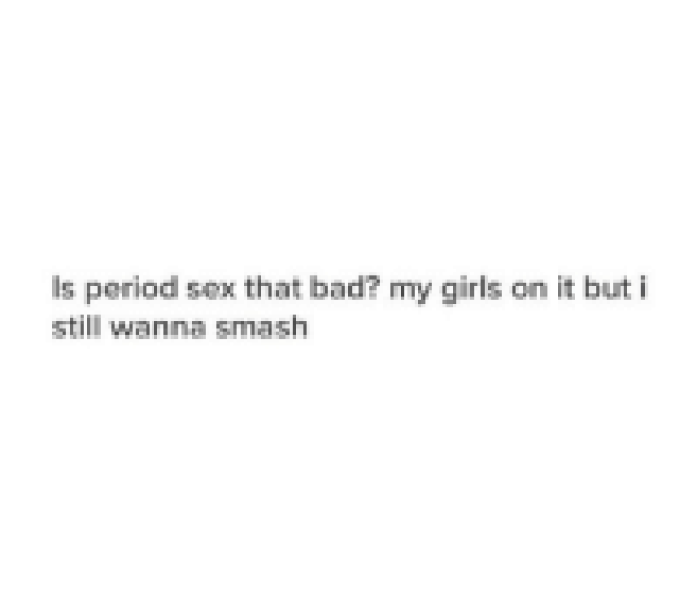 Bad Girls And Hello Ls Period Sex That Bad My Girls On