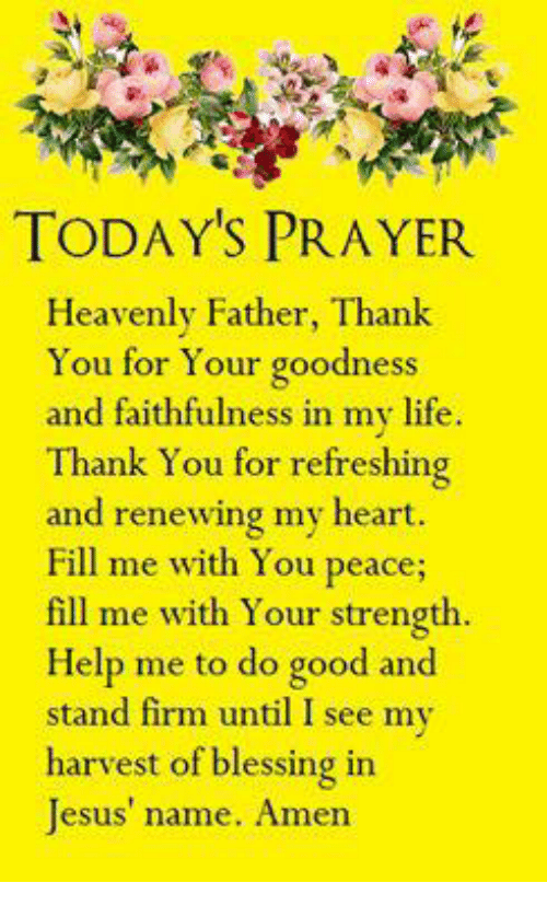TODAY'S PRAYER Heavenly Father Thank You For Your Goodness