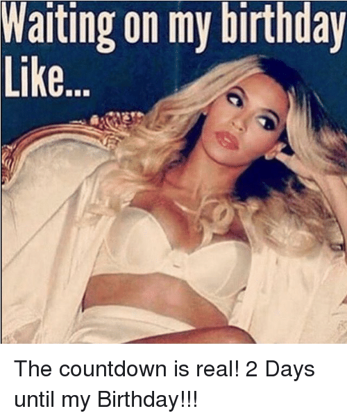 Birthday Countdown Meme : birthday, countdown, Warting, Birthday, Countdown, Real!, Until, Birthday!!!, ME.ME